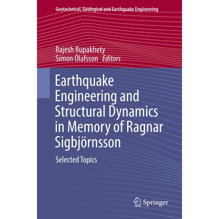Earthquake Engineering and Structural Dynamics in Memory of Ragnar Sigbjörnsson - (Earthquake Engineering And Structural Dynamics Paper Format)