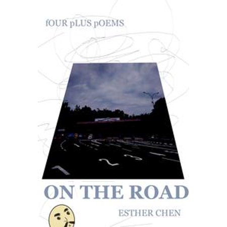 Four Plus Poems: On The Road - eBook
