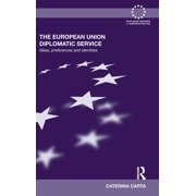 The European Union Diplomatic Service : Ideas, Preferences and Identities