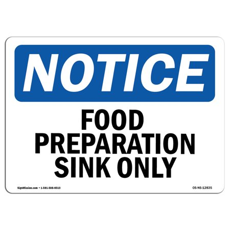OSHA Notice Sign - Food Preparation Sink Only | Choose from: Aluminum, Rigid Plastic or Vinyl Label Decal | Protect Your Business, Construction Site, Warehouse & Shop Area | Made in the USA (Shoppers Food Warehouse)