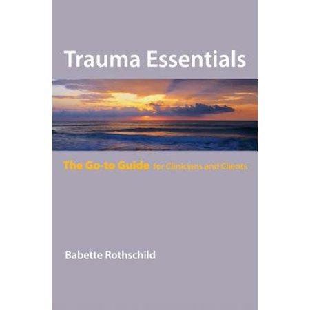 Trauma Essentials: The Go-To Guide (Go-To Guides for Mental Health) -