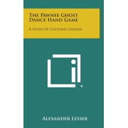 The Pawnee Ghost Dance Hand Game (Hardcover)