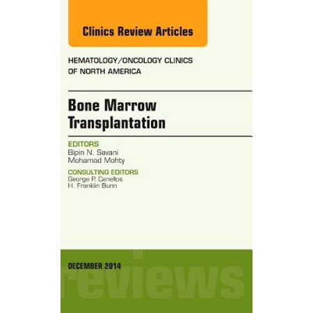 Bone Marrow Transplantation, An Issue of Hematology/Oncology Clinics of North America, E-Book - Volume 28-6 - (False Hope Bone Marrow Transplantation For Breast Cancer)