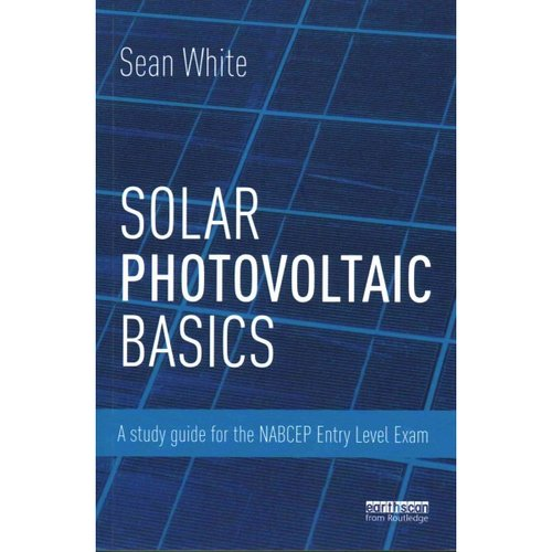 Solar Photovoltaic Basics: For the NABCEP Entry Level Exam