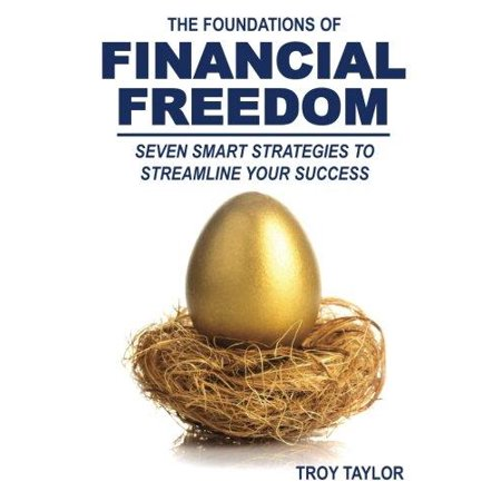 The Foundations Of Financial Freedom  Seven Smart Strategies To Streamline Your Success