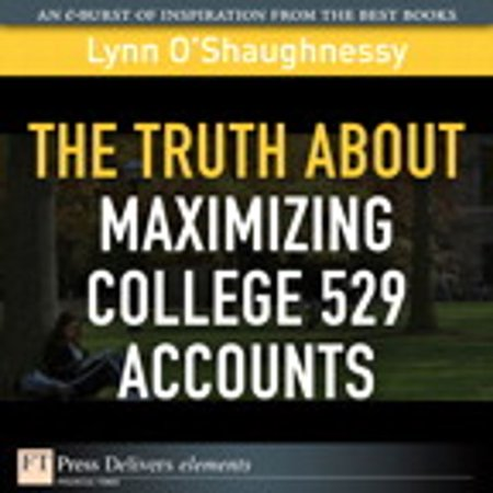 The Truth About Maximizing College 529 Accounts -
