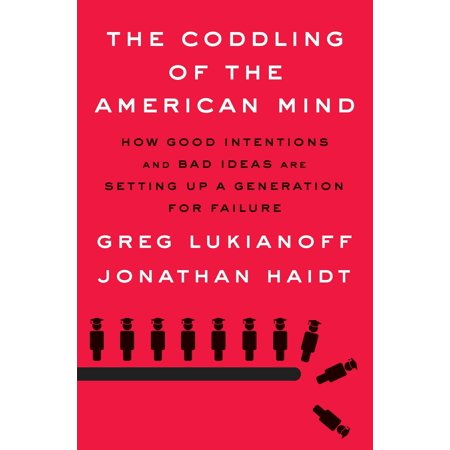 The Coddling of the American Mind : How Good Intentions and Bad Ideas Are Setting Up a Generation for Failure](Santacon Ideas)