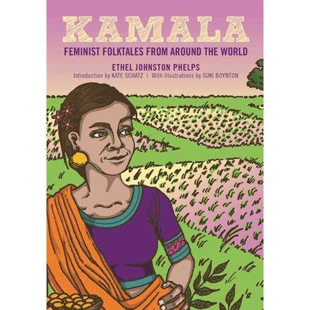 Kamala  Feminist Folktales From Around The World