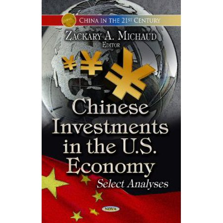 Chinese Investments In The U S  Economy  China In The 21St Century   Hardcover