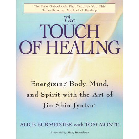 The Touch of Healing : Energizing the Body, Mind, and Spirit With Jin Shin Jyutsu