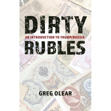 Dirty Rubles : An Introduction to Trump/Russia