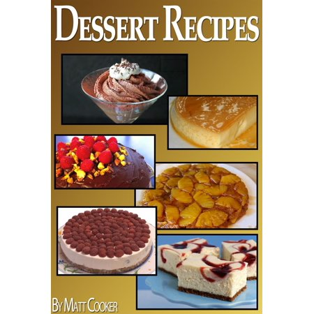 Easy Dessert Recipes To Impress Your Loved Ones (Step by Step Guide With Colorful Pictures) -