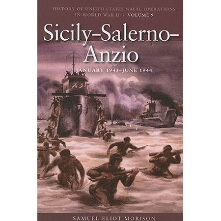 Sicily-Salerno-Anzio, June 1943-June 1944 : History of United States Naval Operations in World War II, Volume