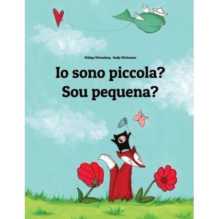 Io Sono Piccola  Sou Pequena   Libro Illustrato Per Bambini  Italiano Portoghese Brasiliano  Edizione Bilingue