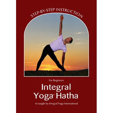 Integral Yoga Hatha for Beginners : Step-By-Step Instruction