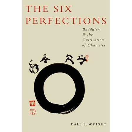 The Six Perfections  Buddhism And The Cultivation Of Character