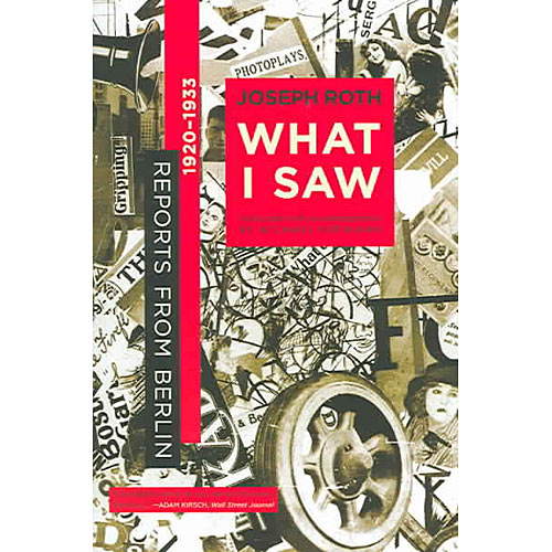 What I Saw: Reports from Berlin, 1920-1933