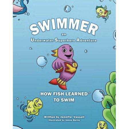 Swimmer an Underwater Superhero Adventure : How Fish Learned to Swim (Paperback)