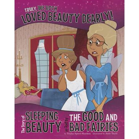 Truly, We Both Loved Beauty Dearly! : The Story of Sleeping Beauty as Told by the Good and Bad Fairies - Venus Goddess Of Love And Beauty