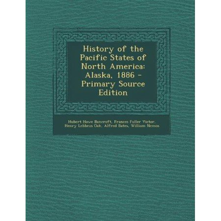 History Of The Pacific States Of North America  Alaska  1886