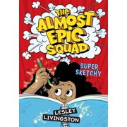The Almost Epic Squad: Super Sketchy - eBook