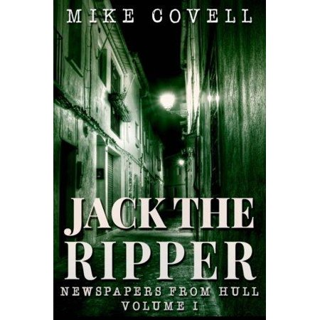 Jack The Ripper   Newspapers From Hull Volume 1