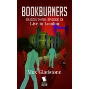 Live in London (Bookburners Season 3 Episode 13) - eBook