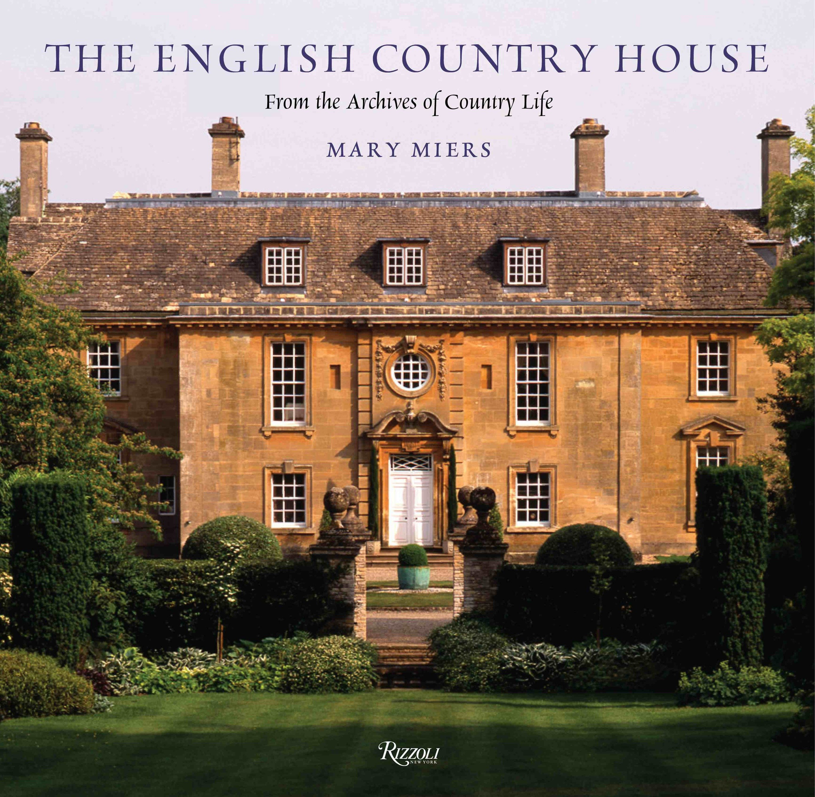 The English Country House : From the Archives of Country Life