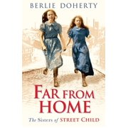 Far From Home: The sisters of Street Child (Street Child) - eBook