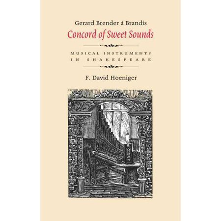 Concord of Sweet Sounds: Musical Instruments in Shakespeare