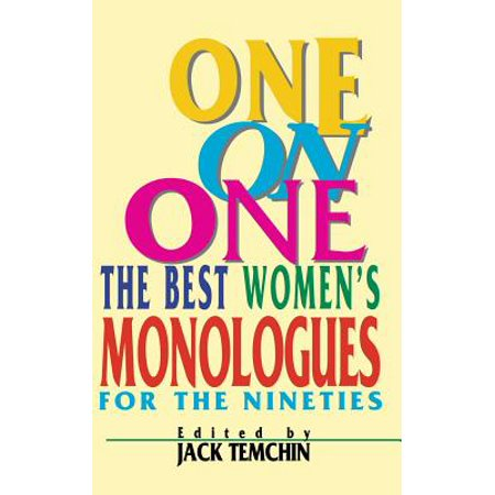 One on One the Best Women's Monologues for the