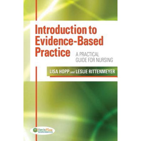 Introduction to Evidence-Based Practice : A Practical Guide for (Legal And Ethical Issues In Medical Practice)