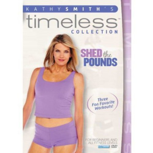 Kathy Smith's Timeless Collection: Shed The Pounds