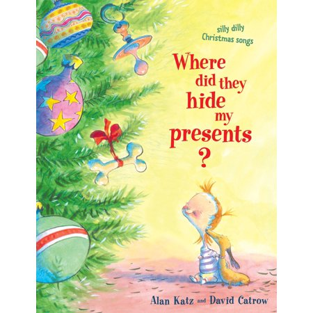 Where Did They Hide My Presents? : Silly Dilly Christmas