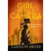 Girl with a Camera : Margaret Bourke-White, Photographer: A Novel
