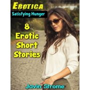 Erotica: Satisfying Hunger: 8 Erotic Short Stories - eBook
