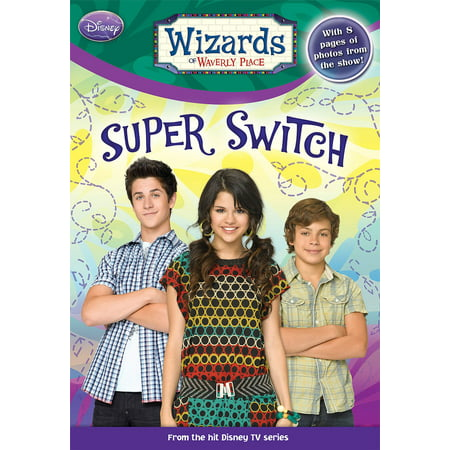 Wizards of Waverly Place: Super Switch! - eBook (Wizards Of Waverly Place Games Magic Duel)