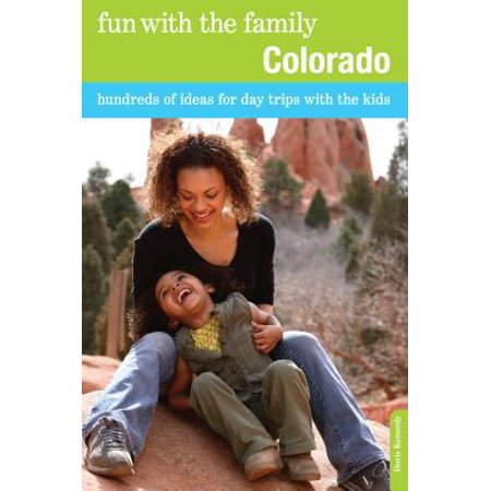 Fun with the Family Colorado : Hundreds of Ideas for Day Trips with the Kids - Paperback - Halloween Family Fun Night Ideas
