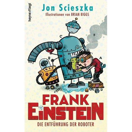 Frank Einstein - Die Entführung der Roboter - eBook - Die Kleinen Einsteins Halloween