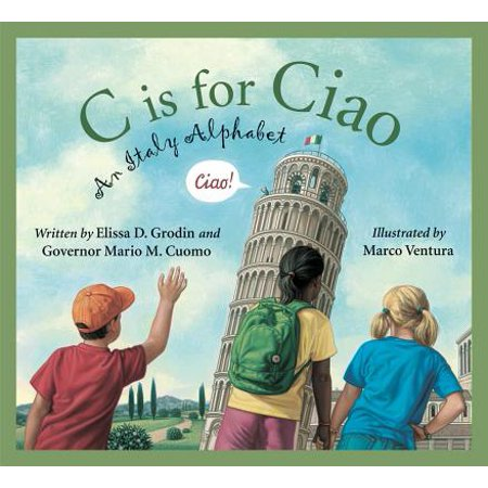 C Is for Ciao : An Italy Alphabet (Places To Visit In Italy With Kids)