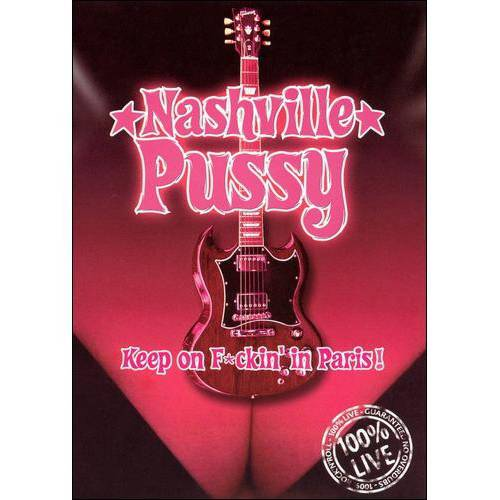 Nashville P***y: 100% Live - Keep On F*ckin' In Paris!