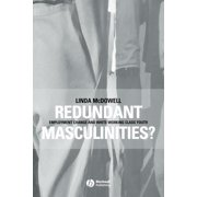 Antipode Book: Redundant Masculinities?: Employment Change and White Working Class Youth (Paperback)