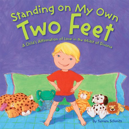 Standing on My Own Two Feet : A Child's Affirmation of Love in the Midst of