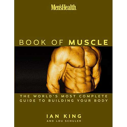 The Book of Muscle: The World's Most Authoritative Guide to Building Your Body