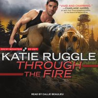 Rocky Mountain K9 Unit: Through the Fire (Audiobook)