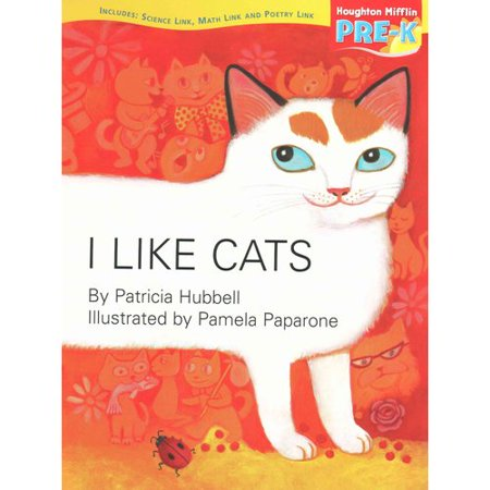 Houghton Mifflin Pre-K : Little Big Book Theme 5.1 Grade Pre K I Like Cats
