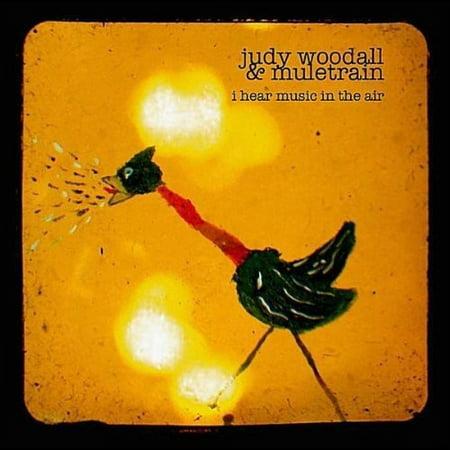 Woodall  Judy   Amp Muletrain   I Hear Music In The Air  Cd