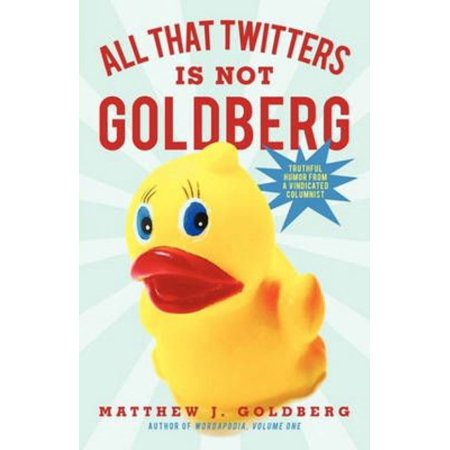 All That Twitters Is Not Goldberg