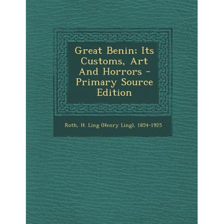Great Benin; Its Customs, Art and Horrors - Primary Source Edition