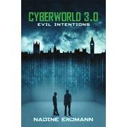 CyberWorld 3.0: Evil Intentions - eBook